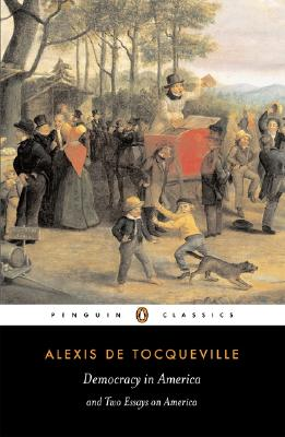 Democracy in America By Tocqueville, Alexis de/ Bevan, Gerald E./ Kramnick, Isaac