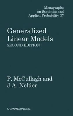 Generalized Linear Models By McCullagh, P./ Nelder, J. A.